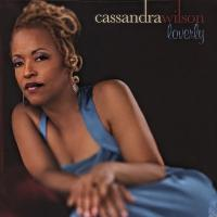 Cassandra Wilson ‎, Loverly ( NEW)