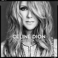 Celine Dion ‎– Loved Me Back To Life ( NEW)