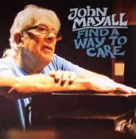 John Mayall ‎, Find A Way To Care ( NEW)