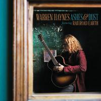 Warren Haynes Featuring Railroad Earth ‎– Ashes & Dust ( NEW)