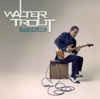 Walter Trout ‎– Blues For The Modern Daze ( NEW)