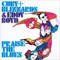 Cuby + Blizzards & Eddy Boyd ‎, Praise The Blues ( NEW)